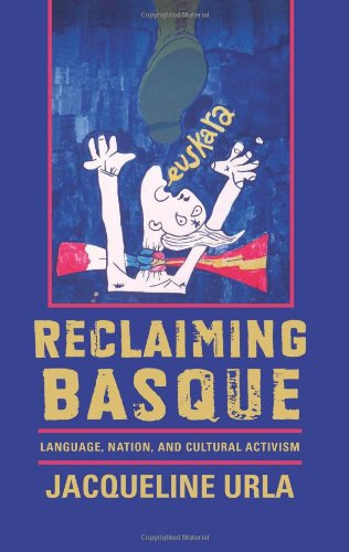 9780874178753: Reclaiming Basque: Language, Nation, and Cultural Activism (Basque Series)