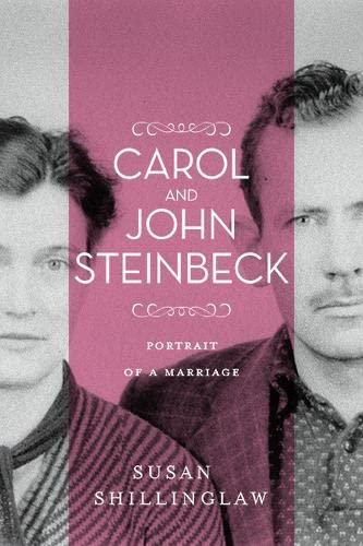 Carol and John Steinbeck: Portrait of a Marriage: Susan Shillinglaw