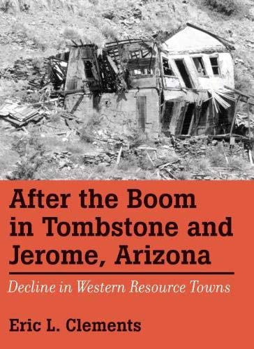 9780874179583: After The Boom In Tombstone And Jerome, Arizona: Decline In Western Resource Towns (Shepperson Series in History Humanities)