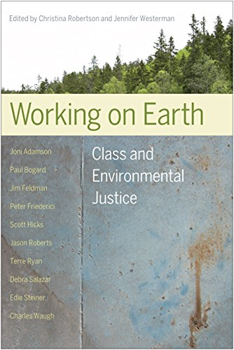 Working On Earth: Class And Environmental Justice.: Robertson, Christina; Westerman, Jennifer (...