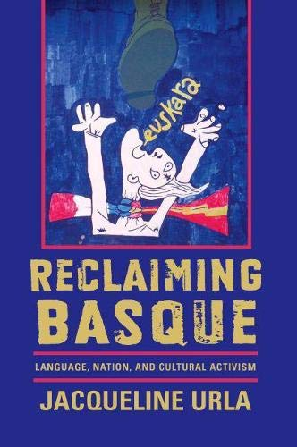 9780874179651: Reclaiming Basque: Language, Nation, and Cultural Activism (The Basque Series)