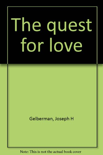 The quest for love: Gelberman, Joseph H