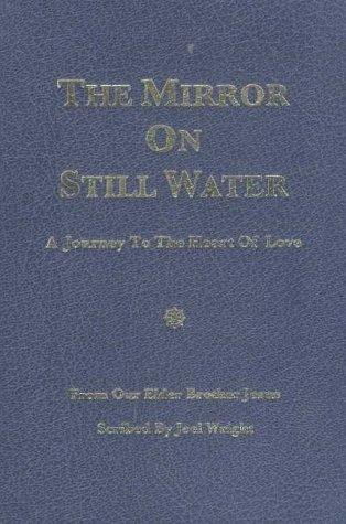 The Mirror On Still Water: A Journey to the Heart of Love: Wright, Joel, and Our Elder Brother ...