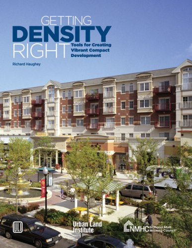 9780874200836: Getting Density Right: Tools for Creating Vibrant Compact Development (Special Report - Urban Land Institute)