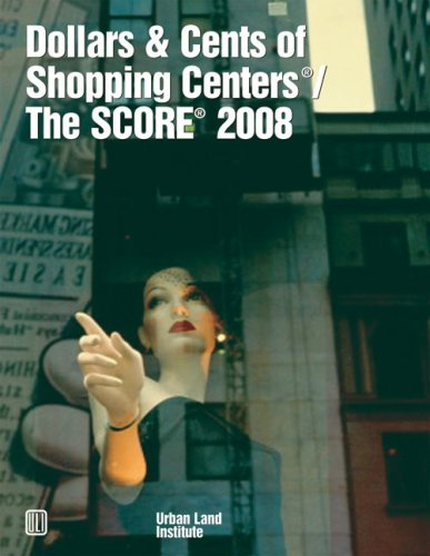 9780874200942: Dollars & Cents of Shopping Centers: The Score (Dollars and Cents of Shopping Centers)