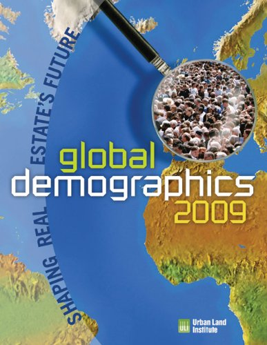 9780874201239: Global Demographics and Real Estate 2009: Shaping Real Estate's Future