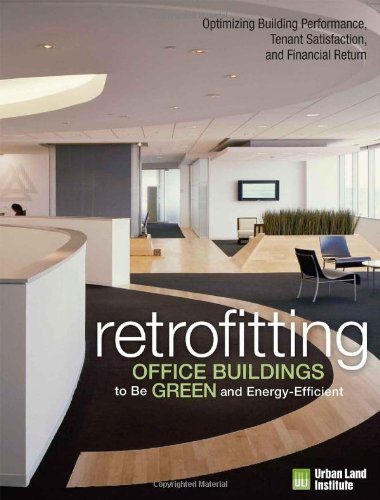 9780874201338: Retrofitting Office Buildings to Be Green and Energy-Efficient: Optimizing Building Performance, Tenant Satisfaction, and Financial Return