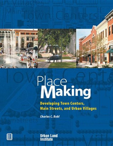 9780874202502: Place Making: Developing Town Centers, Main Streets, and Urban Villages