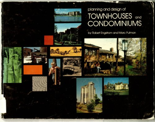 Planning and Design of Townhouses and Condominiums: Marc Putman, Robert Engstrom