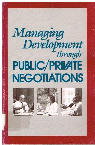 9780874206425: Managing Development Through Public Private Negotiations