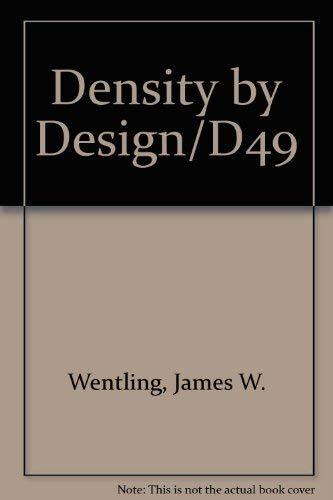 Density by Design: James W. Wentling
