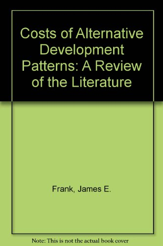 9780874206951: Costs of Alternative Development Patterns: A Review of the Literature