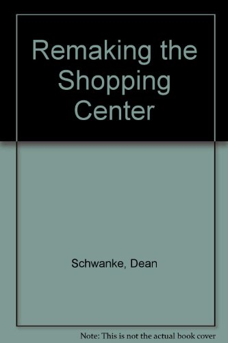 9780874207569: Remaking the Shopping Center