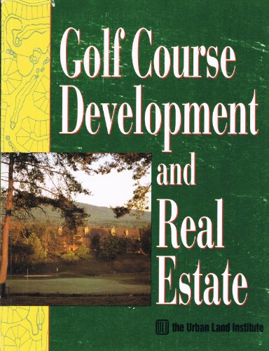9780874207620: Golf Course Development and Real Estate