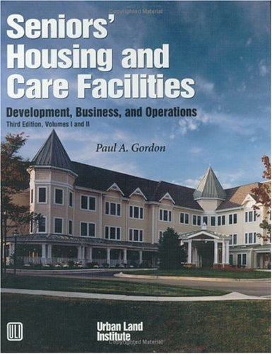 9780874208207: Seniors' Housing and Care Facilities: Development, Business, and Operations