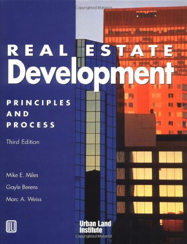 Real Estate Development: Principles and Process 3rd: Miles, Mike E.;