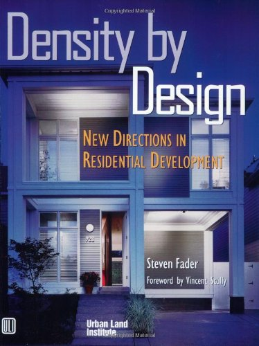 Density by Design : New Directions in Residential Development: Steven Fader; Foreword-Vincent ...