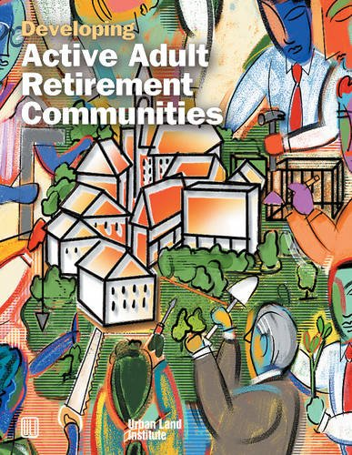 Developing Active Adult Retirement Communities (Uli on the Future): Suchman, Diane R.
