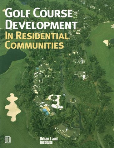 9780874208481: Golf Course Development in Residential Communities