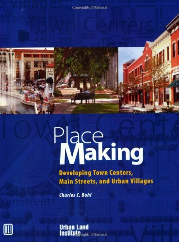 9780874208863: Place Making: Developing Town Centers, Main Streets, and Urban Villages