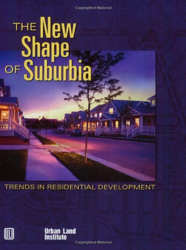 9780874208979: The New Shape of Suburbia: Trends in Residential Development