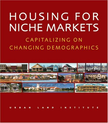 9780874209426: Housing for Niche Markets: Capitalizing on Changing Demographics