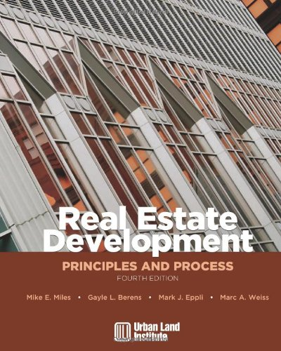 Real Estate Development: Principles and Process: Miles, Mike E.;