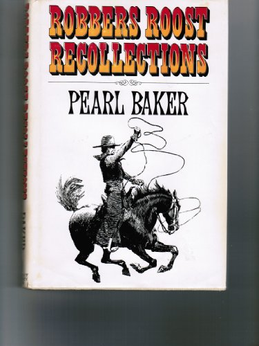 Robbers Roost Recollections: Baker, Pearl - SIGNED