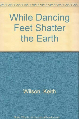 9780874210958: While Dancing Feet Shatter the Earth