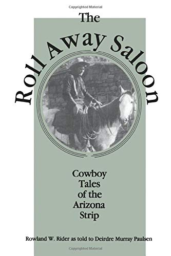 9780874211245: Roll Away Saloon: Cowboy Tales of the Arizona Strip (The Western Experience Series)