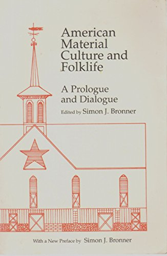 American Material Culture And Folklife: Bronner, Simon