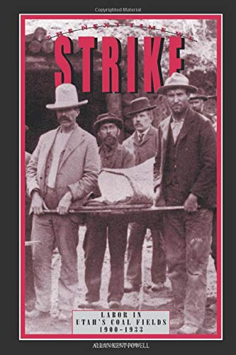 9780874211610: The Next Time We Strike: Labor in Utah's Coal Fields, 1900-1933