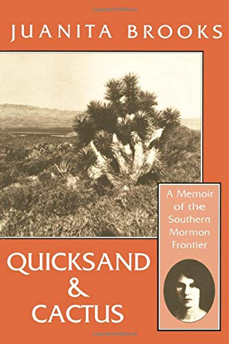 Quicksand and Cactus: Juanita Brooks