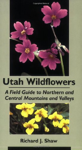 9780874211702: Utah Wildflowers: A Field Guide To Northern And Central Mountains And Valleys