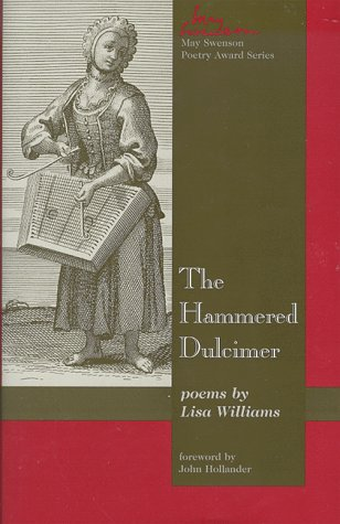 The Hammered Dulcimer: poems by Lisa Williams (May Swenson Poetry Award Series): Williams, Lisa