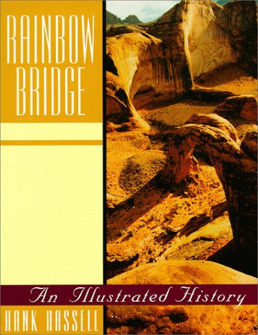 9780874212679: Rainbow Bridge: An Illustrated History