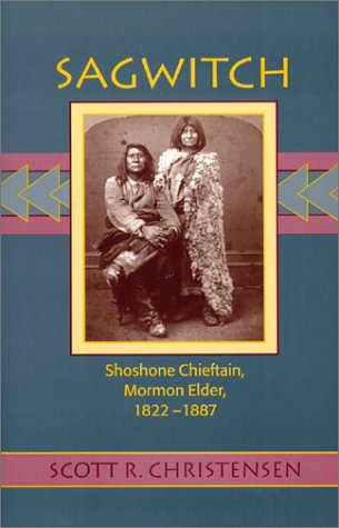 9780874212709: Sagwitch: Shoshone Chieftan, Mormon Elder 1822-1887