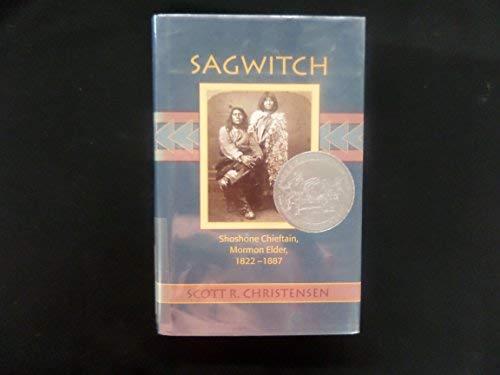 9780874212716: Sagwitch: Shoeshone Chieftain, Mormon Elder, 1822-1887