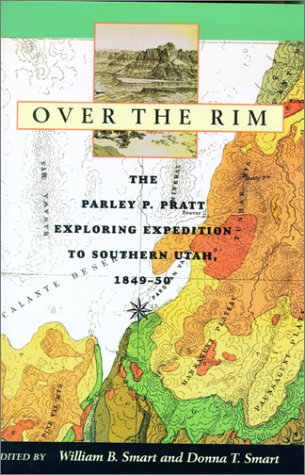9780874212822: Over the Rim: The Parley P. Pratt Exploring Expedition to Southern Utah, 1849-1850