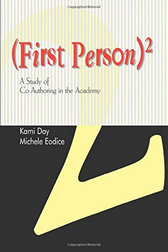 9780874214482: First Person Squared: A Study of Co-Authoring in the Academy