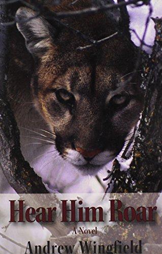 Hear Him Roar: A Novel: Wingfield, Andrew