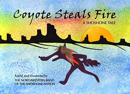 9780874216189: Coyote Steals Fire: A Shoshone Tale