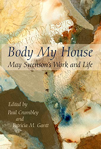 9780874216356: Body My House: May Swenson's Work and Life (English and English Edition)