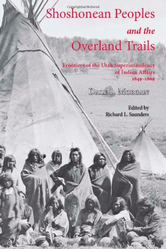 9780874216516: Shoshonean Peoples and the Overland Trail: Frontiers of the Utah Superintendency of Indian Affairs, 1849–1869