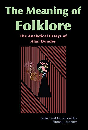 9780874216837: Meaning of Folklore: The Analytical Essays of Alan Dundes
