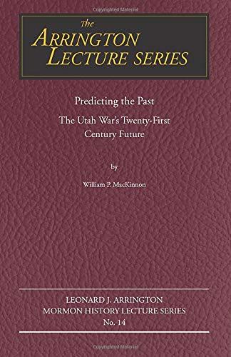Predicting the Past: The Utah War s: William P. MacKinnon