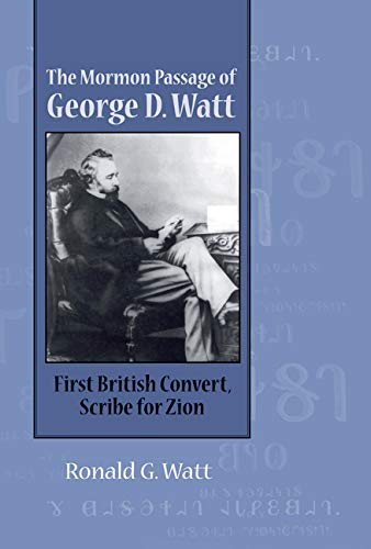 9780874217568: Mormon Passage of George D. Watt: First British Convert, Scribe for Zion