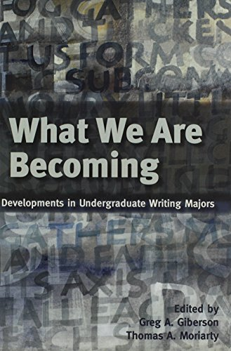 9780874217636: What We Are Becoming: Developments in Undergraduate Writing Majors
