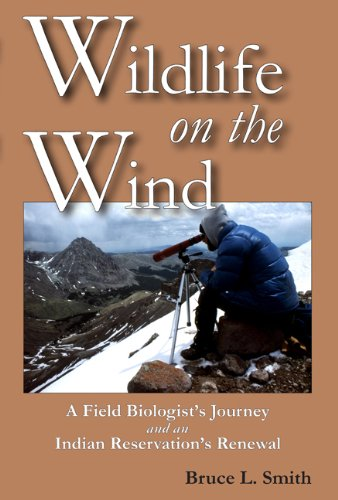 Wildlife on the Wind: A Field Biologist's: Bruce L. Smith