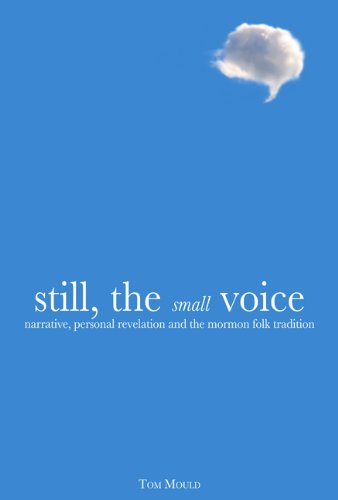 9780874218176: Still, the Small Voice: Narrative, Personal Revelation, and the Mormon Folk Tradition